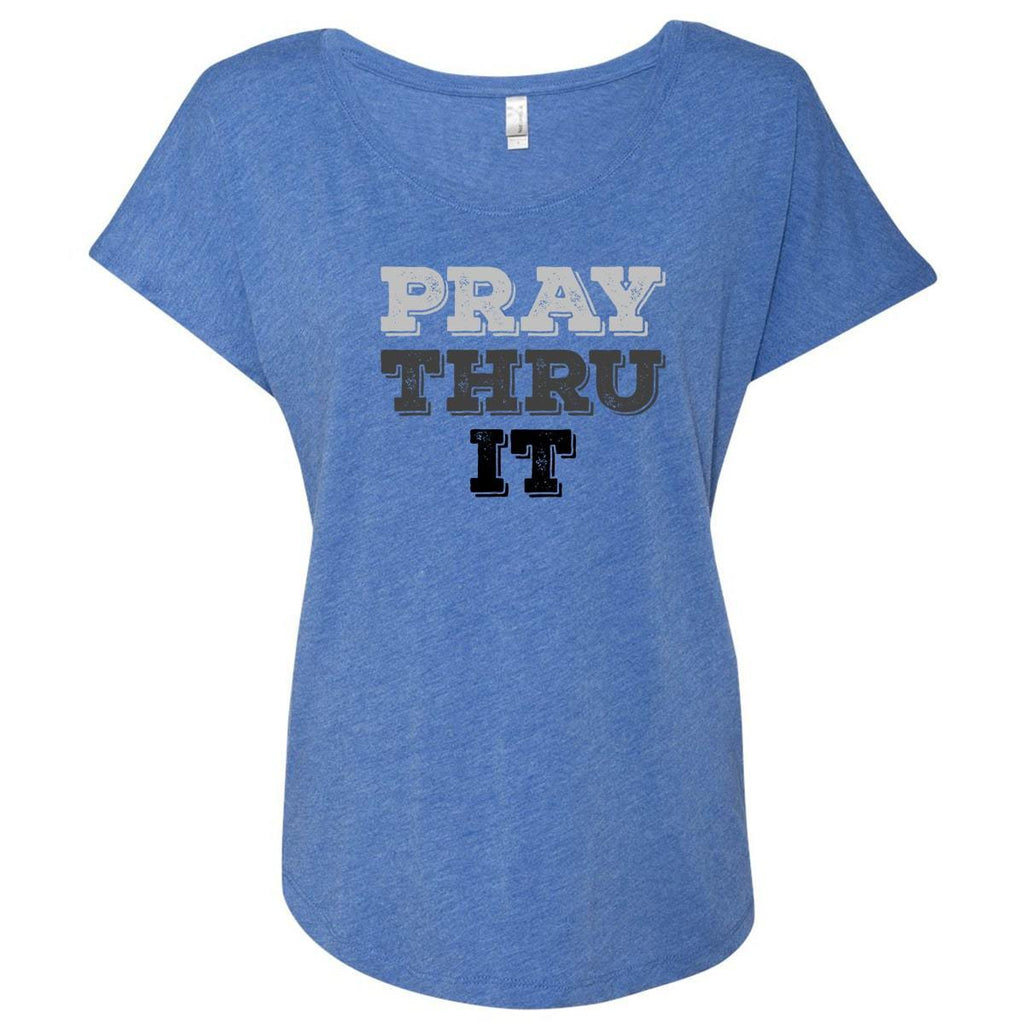 T-Shirts - Pray Thru It Women's Christian Dolman T-Shirt