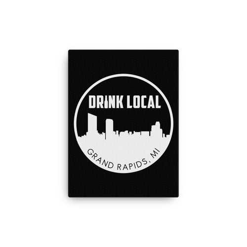 Grand Rapids, MI Drink Local  Canvas Print