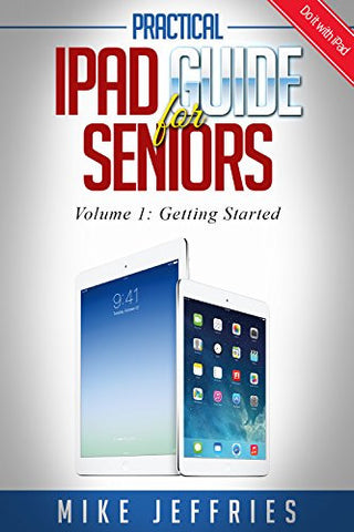 Ipad Guide For Seniors Ebook Parents Gone Wired