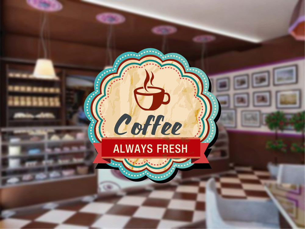 cik1120 Full Color Wall decal Vintage cup coffee always fresh restaurant snack shop window