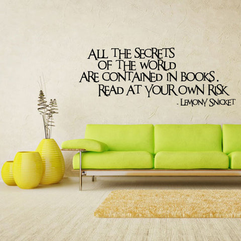 Wall Vinyl Decal Sticker Words Sign Quote Secret World Lemony Snicket  z1136