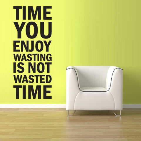 Wall Vinyl Decal Sticker Words Sign Quote Waste Time  z1140