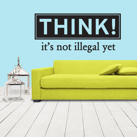 Wall Vinyl Decal Sticker Words Sign Quote Lettering Think Illegal  z1160