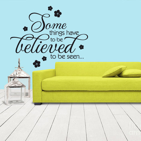 Wall Vinyl Decal Sticker Words Sign Quote Lettering Some Things Believed  z1171