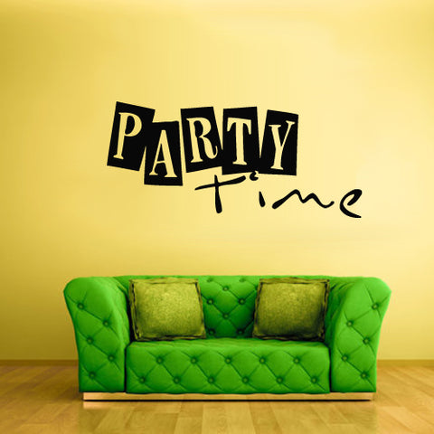 Wall Vinyl Decal Sticker Words Sign Quote Party Time Gift  z2199