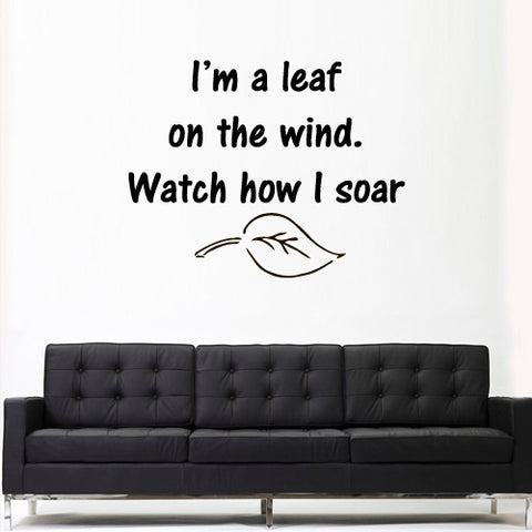Wall Decal Decal Sticker I'm Leaf on Wind Watch How I Soar Sign Quote Lettering  z3166