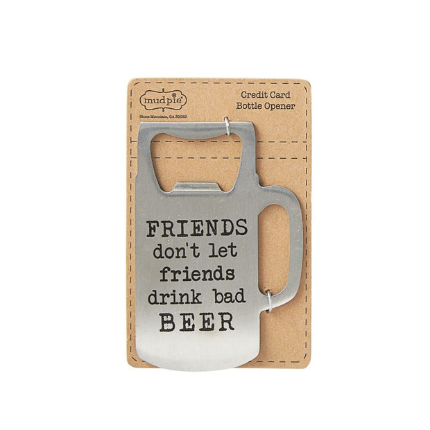 Friends Don't Let Friends Bottle Opener