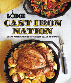 Cast Iron Nation: Great American Cooking Cookbook \ CBCIN