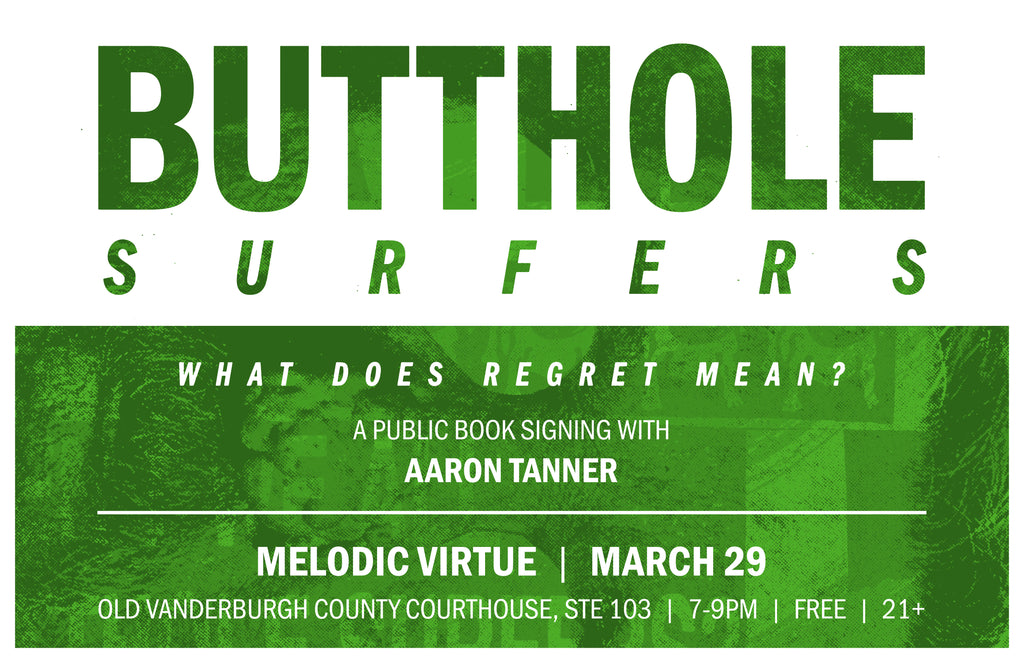 Butthole Surfers: What Does Regret Mean? Book Signing in Evansville, IN