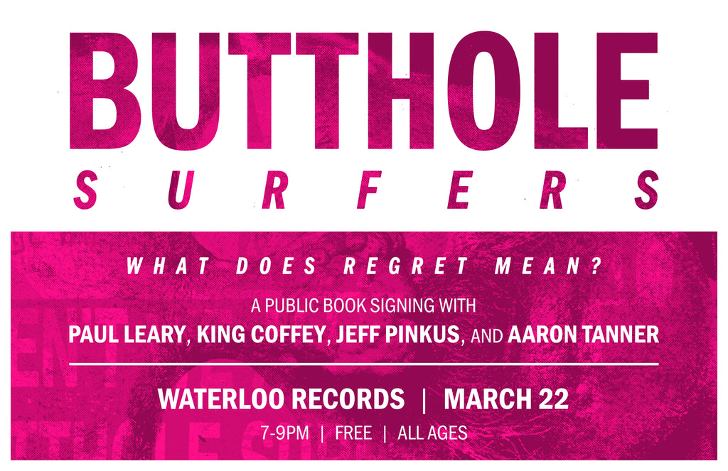 Butthole Surfers: What Does Regret Mean? Book Signing in Austin, TX