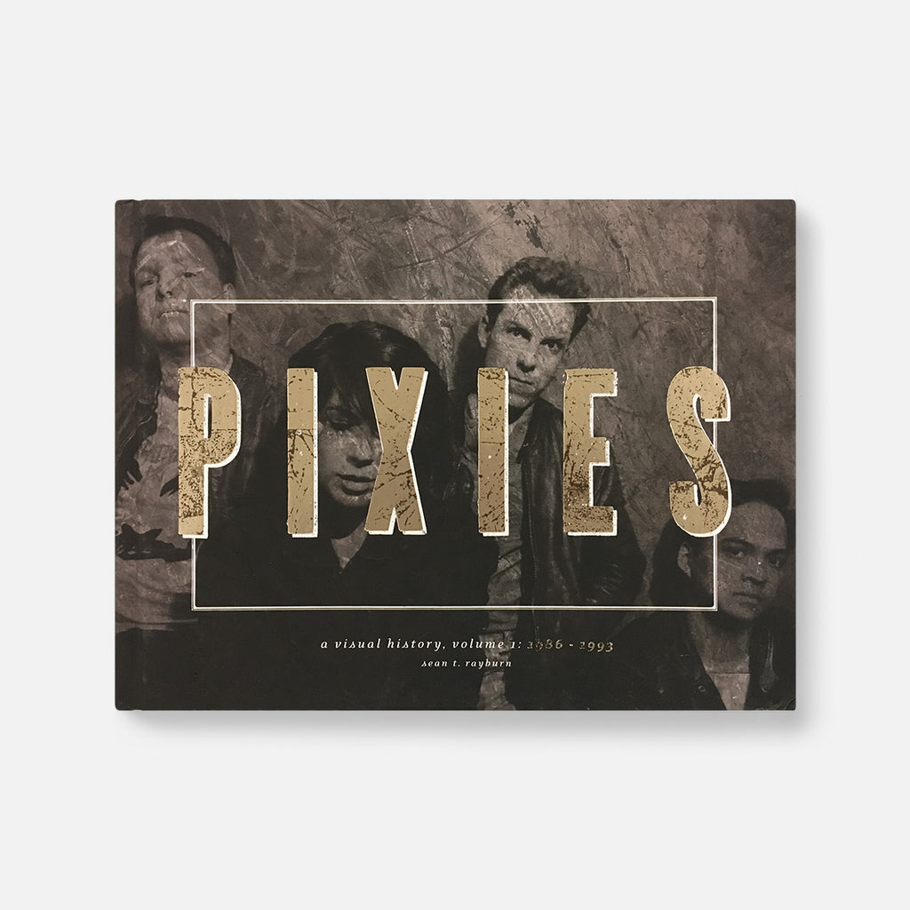 Pixies: A Visual History, Volume 1