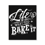 Life Is What You Bake It - Canvas Wall Art