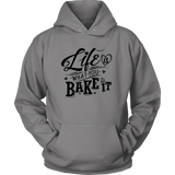 Life Is What You Bake It - Shirt