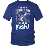 I Have A Retirement Plan Tee