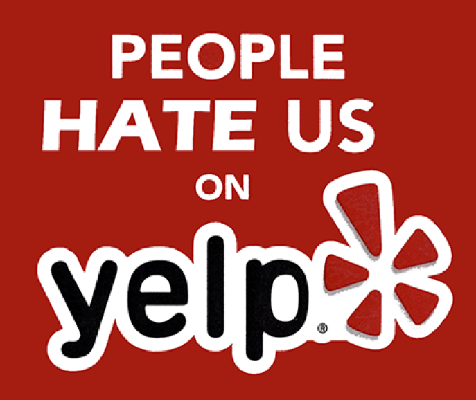 People Hate Us on Yelp!