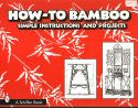 How To Bamboo: Simple Instructions and Projects