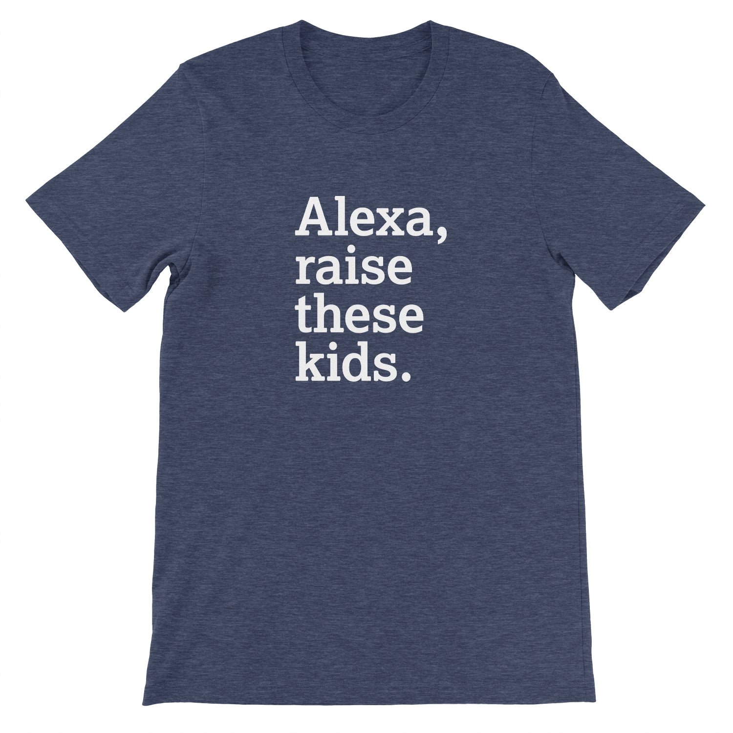 Alexa Raise These Kids - Stoop & Stank Tees
