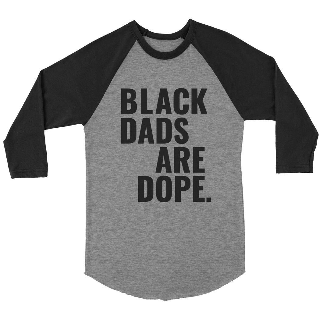 Black Dads Are Dope Raglan - Stoop & Stank Tees