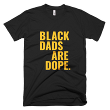 Black Dads Are Dope - Stoop & Stank Tees