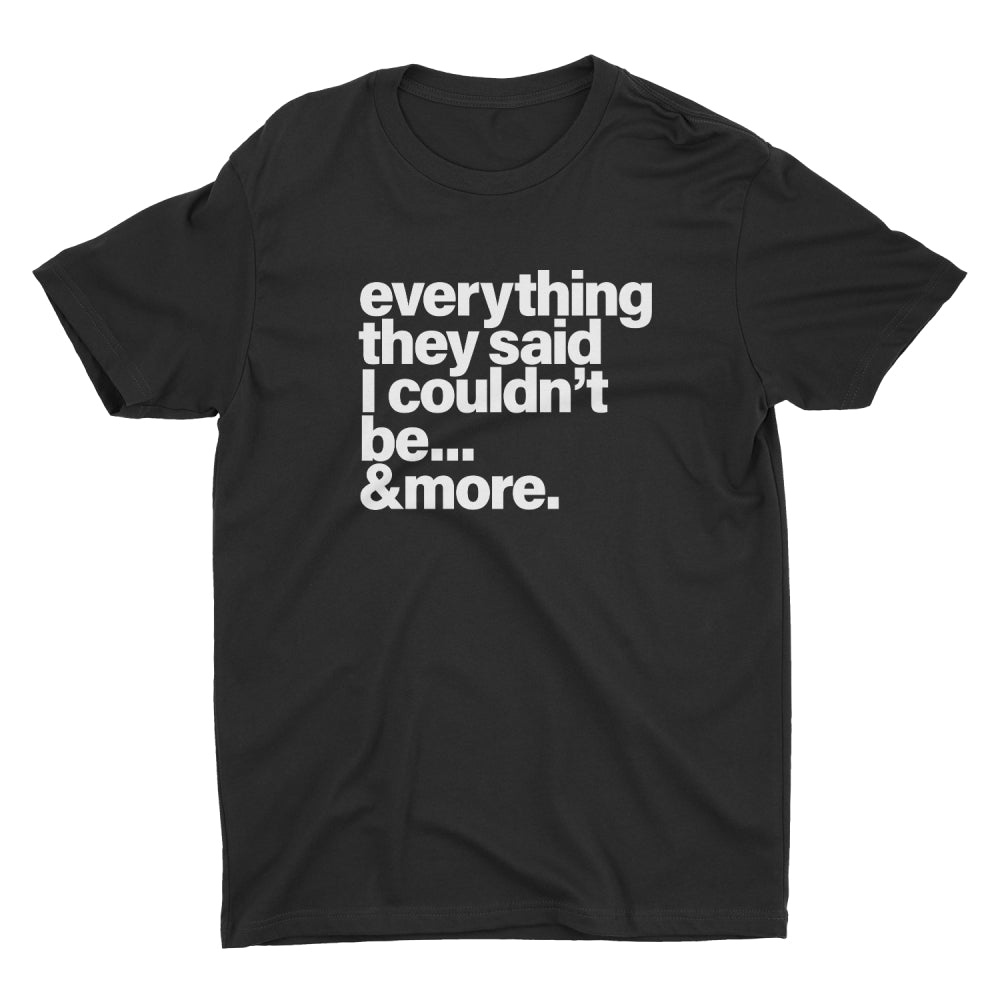 Everything They Said - Stoop & Stank Tees