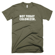 Not Today Colonizer - Stoop & Stank Tees