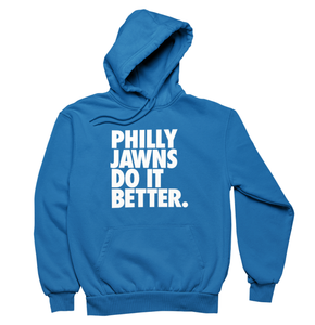 Philly Jawns Do It Better Hoodie