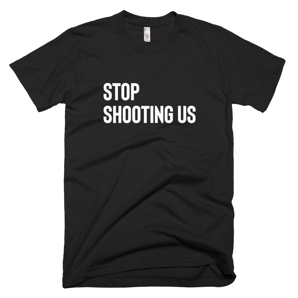 Stop Shooting Us - Stoop & Stank Tees