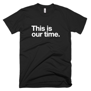 This is our time - Stoop & Stank Tees