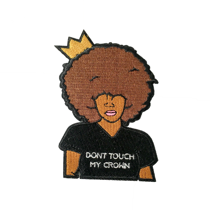 Dont Touch My Crown Patch
