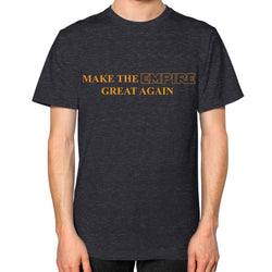 Make the Empire Great Again Unisex T-Shirt (on man) Tri-Blend Black T and Biscuits