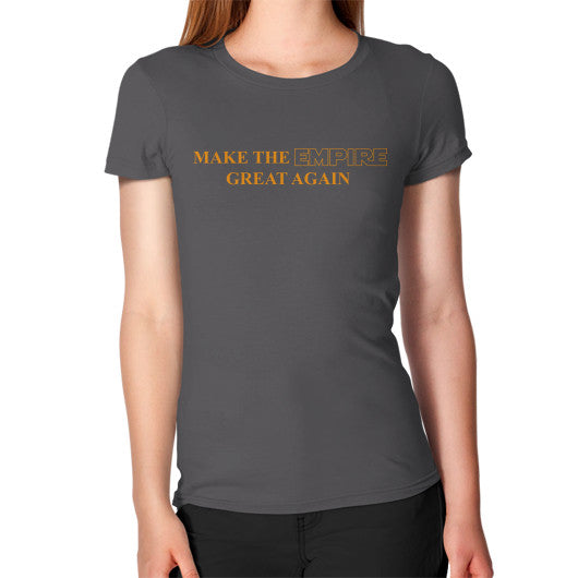 Make the Empire Great Again Women's T-Shirt Asphalt T and Biscuits