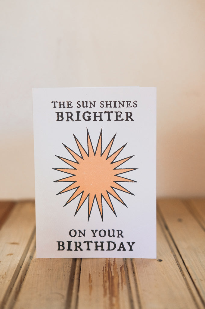 The Sun Shines Brighter on Your Birthday Card