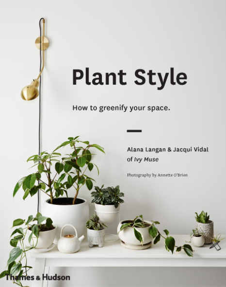 Plant Style by Alana Langan and Jacqui Vidal