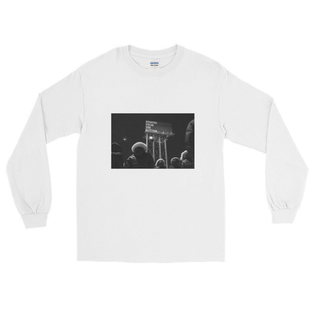 Started From The Bottom Long Sleeve T-Shirt