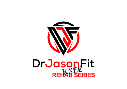 DrJasonFit (KNEE Rehab Series) COMING SOON!!!