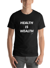 HEALTH IS WEALTH Short-Sleeve Unisex T-Shirt