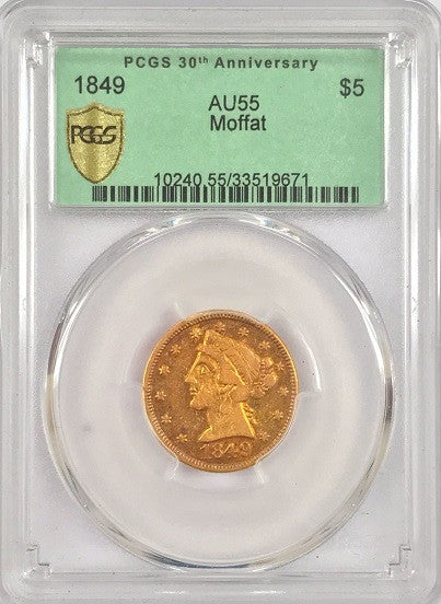"1849 $5.00 Gold Moffat  PCGS AU55    ""Orange Patina"""