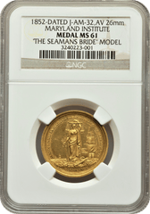 "1852-Dated Maryland Institute, ""The Seamans Bride"" Model, MS61 NGC. Julian-AM-32"