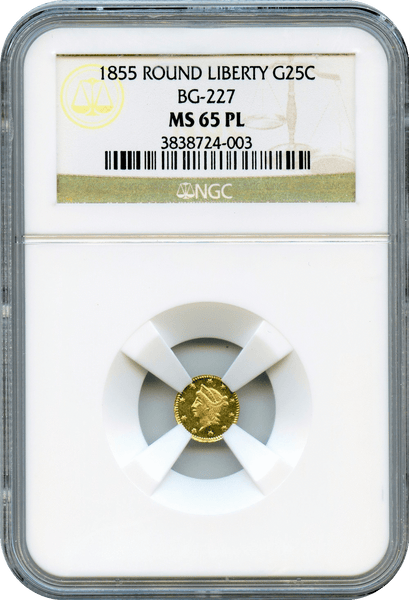 "1855 Cal Gold 25c Round Small Head Liberty BG-227 NGC MS65PL. ""Rarity 6 Sole Finest"""