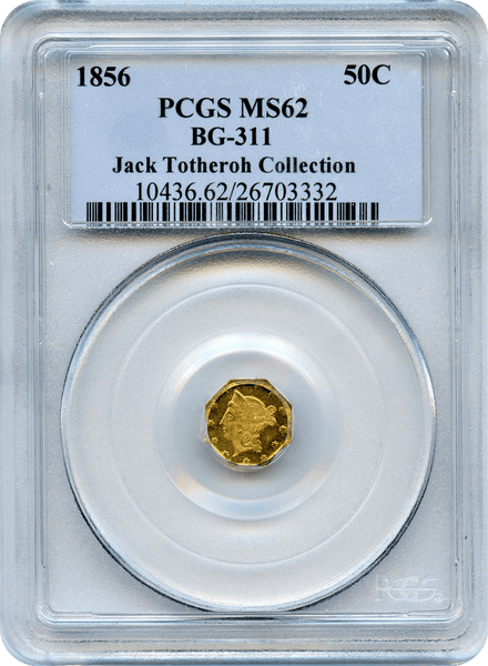 1856 Califoria Fractional 50c BG-311 Octagonal Large Head Liberty PCGS MS62 Jack Totheroh Collection