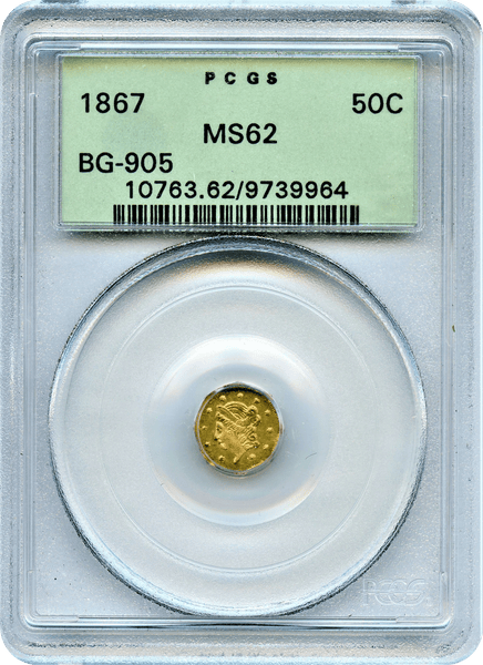 1867 Cal Fractional 50c BG-905 Octagonal liberty.OLD GREEN HOLDER PCGS MS62