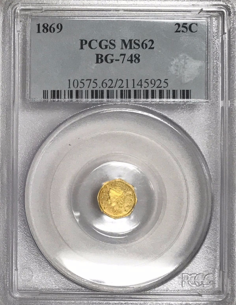 1869 California Fractional 25c BG-748 PCGS MS62