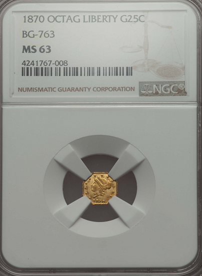 "1870 Cal Gold 25c Octagonal Liberty ""G Mint""   BG-763 NGC MS63"