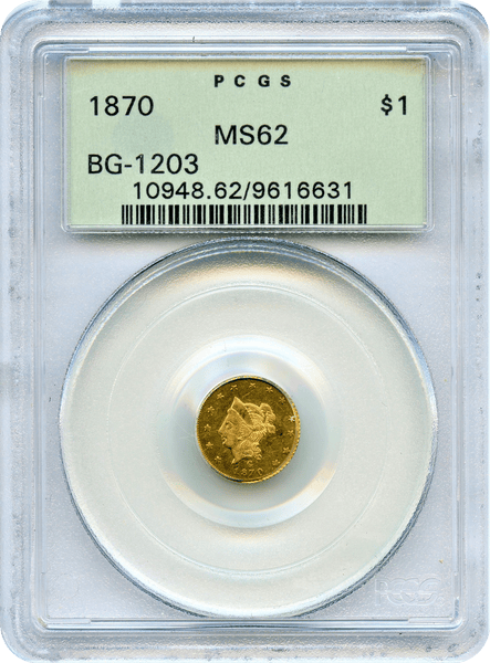 1870 Cal Round Gold $1 BG-1203 OGH PCGS MS62 LOW RARITY 5