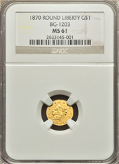 "1870 Cal Gold $1.00 BG-1203 Round Liberty ""G Mint""  NGC MS61  ""Brilliant"" ""Robert B. Gray S.F."""