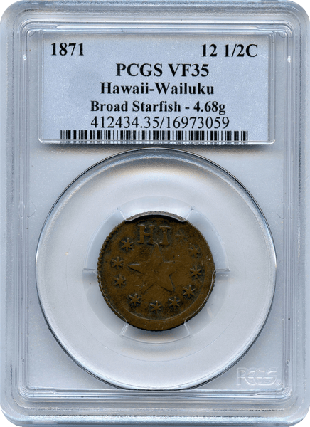 1871   12  1/2 Cent. Hawaii Wailuku. Broad Starfish PCGS VF35