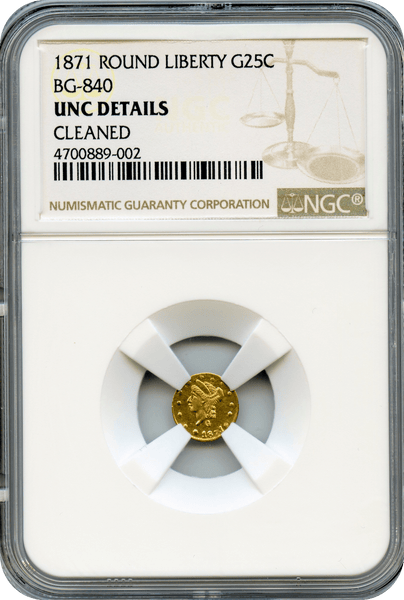 1871 California Fractional Round Liberty 25c BG-840 NGC Unc Details Low Rarity 4