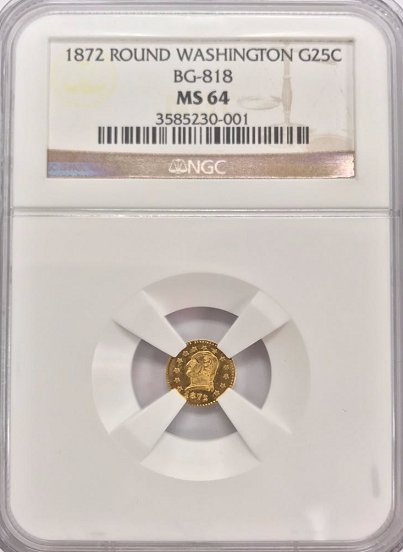 "1872 Cal Gold 25C Round Washington  BG-818  NGC MS64 ""Brilliant"""