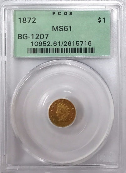 "1872 California Gold $1.00  BG-1207 Round Large Head Indian PCGS MS61  ""Old Green Holder"""