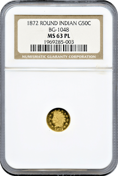 "1872 California Gold 50c BG-1048 Round Large Head Indian NGC MS63PL  ""C.Mohrig S.F."""